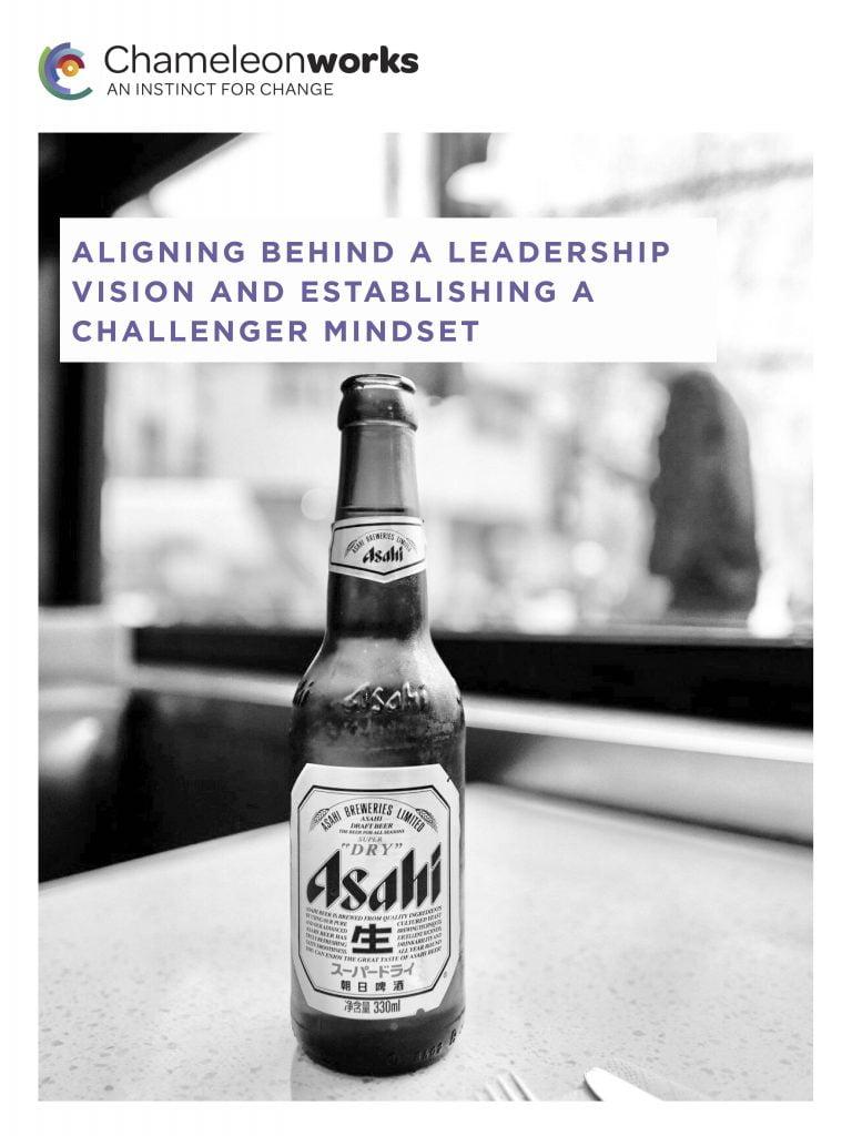Aligning behind leadership vision and establishing a challenger mindset